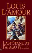 Last Stand at Papago Wells: A Novel