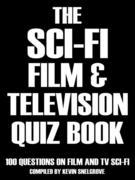 The Sci-fi Film & Television Quiz Book: 100 Questions on Film and TV Sci-fi