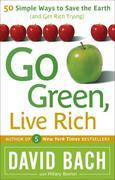 Go Green, Live Rich: 50 Simple Ways to Save the Earth and Get Rich Trying