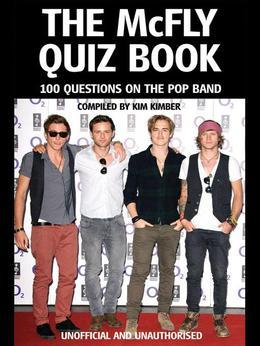 The McFly Quiz Book: 100 Questions on the Pop Band