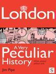 London, A Very Peculiar History