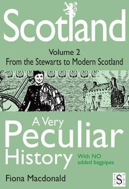 Scotland, A Very Peculiar History - Volume 2