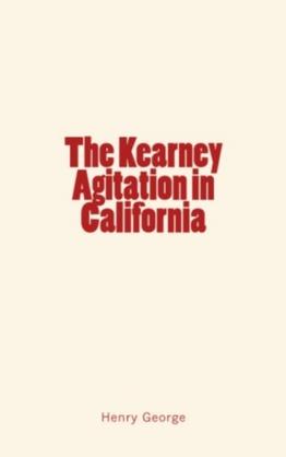 The Kearney Agitation in California