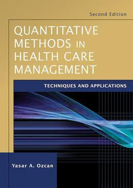 Quantitative Methods in Health Care Management: Techniques and Applications