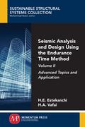 Seismic Analysis and Design Using the Endurance Time Method, Volume II