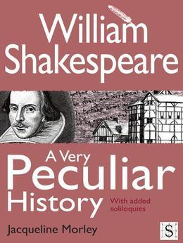William Shakespeare, A Very Peculiar History