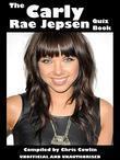 The Carly Rae Jepsen Quiz Book