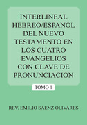 Interlineal Hebreo/Espanol Del Nuevo Testamento En Los Cuatro Evangelios Con Clave De Pronunciacion