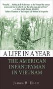 A Life in a Year: The American Infantryman in Vietnam