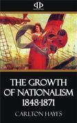 The Growth of Nationalism 1848-1871