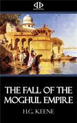 The Fall of the Moghul Empire