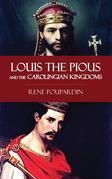 Louis the Pious and the Carolingian Kingdoms