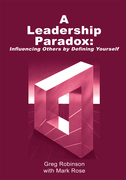 A Leadership Paradox: Influencing Others by Defining Yourself