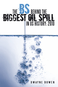 The Bs Behind the Biggest Oil Spill in Us History: 2010