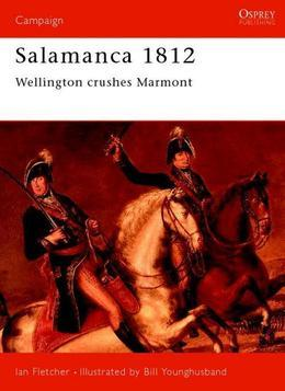 Salamanca 1812: Wellington Crushes Marmont