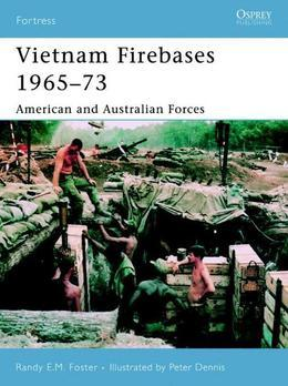 Vietnam Firebases 1965-73: American and Australian Forces