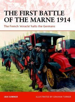 The First Battle of the Marne 1914: The French Miracle Halts the Germans