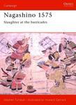 Nagashino 1575: Slaughter at the barricades
