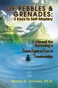 Of Pebbles & Grenades: 3 Keys to Self-Mastery