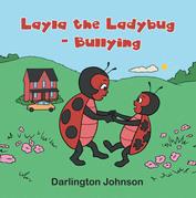 Layla the Ladybug - Bullying