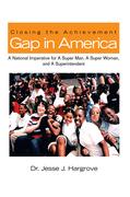 Closing the Achievement Gap in America