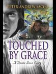 Touched by Grace: A Divine Love Story