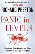 Richard Preston - Panic in Level 4: Cannibals, Killer Viruses, and Other Journeys to the Edge of Science