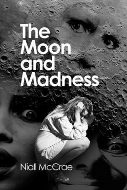 The Moon and Madness