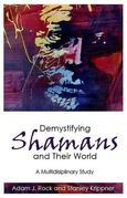 Demystifying Shamans and Their World: A Multidisciplinary Study