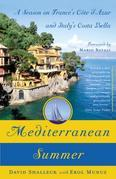 Mediterranean Summer: A Season on France's Cote d'Azur and Italy's Costa Bella