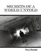 Secrets of a World Untold