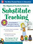 The Organized Teacher's Guide to Substitute Teaching [With CDROM]