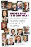 Whose Past is it Anyway: The Ulster Covenant, the Easter Rising and the Battle of the Somme