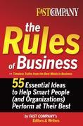 Fast Company The Rules of Business: 55 Essential Ideas to Help Smart People (and Organizations) Perform At Their Best