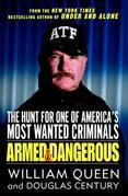 Armed and Dangerous: The Hunt for One of America's Most Wanted Criminals