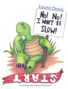 No! No! I Won't Be Slow!