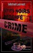 Petits noirs et café crime