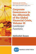 Corporate Governance in the Aftermath of the Global Financial Crisis, Volume III
