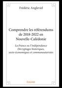 Comprendre les référendums de 2018-2022 en Nouvelle-Calédonie