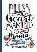 Bless Your Heart & Mind Your Mama