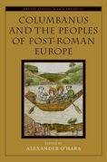 Columbanus and the Peoples of Post-Roman Europe