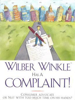 Wilber Winkle Has A Complaint!