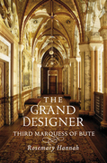 The Grand Designer: Third Marquess of Bute