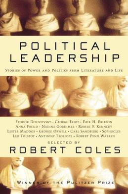 Political Leadership: Stories of Power and Politics from Literature and Life