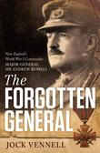 The Forgotten General: New Zealand's World War I Commander Major-General Sir Andrew Russell