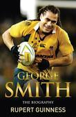 George Smith: The Biography