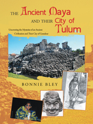 The Ancient Maya and Their City of Tulum