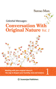 Celestial Messages: Conversation with Original Nature Vol. 1