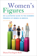 Women's Figures: An Illustrated Guide to the Economic Progress of Women In America