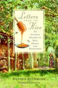Letters from the Hive: An Intimate History of Bees, Honey, and Humankind